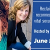 Reclaim and Reconnect to your Vital Sexuality
