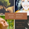 Grief, Grace, God...dess!